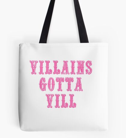 Villains Gotta Vill in Pink Tote Bag