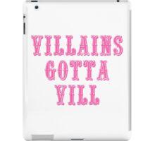 Villains Gotta Vill in Pink iPad Case/Skin