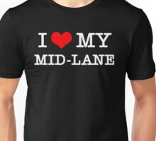 I Love My MID-LANE  [Black] Unisex T-Shirt