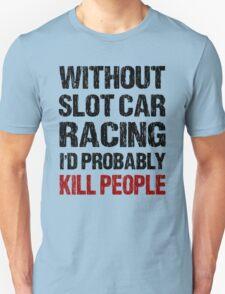 Funny Slot Car Racing Shirt T-Shirt