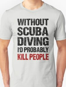 Funny Scuba Diving Shirt T-Shirt