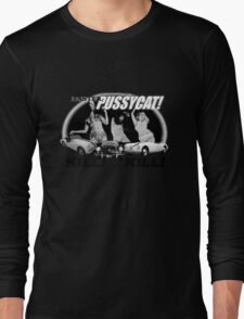 faster pussycat! kill! kill! Long Sleeve T-Shirt