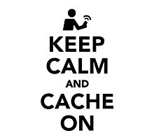 Keep calm and cache on Photographic Print