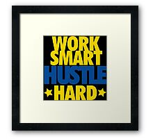 Work Smart Hustle Hard- GSW Framed Print