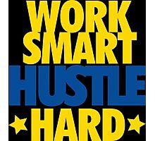 Work Smart Hustle Hard- GSW Photographic Print