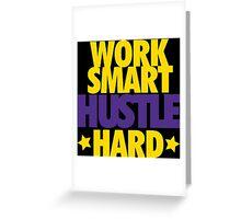 Work Smart Hustle Hard- Lakers Greeting Card