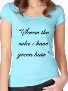 """Screw the rules, i have green hair"" Women's Fitted Scoop T-Shirt"