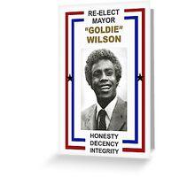 Re-Elect Mayor Goldie Wilson Greeting Card