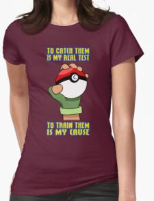 Pokemon - To Train Them Is My Cause Womens Fitted T-Shirt