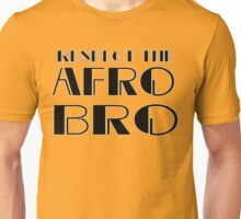 Respect The Afro Bro-  Unisex T-Shirt