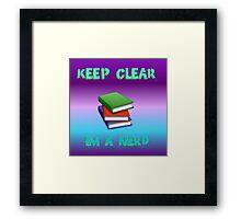 keep clear I'm a nerd Framed Print