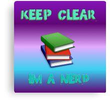 keep clear I'm a nerd Canvas Print