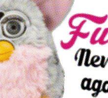 Furby never sleep again Sticker