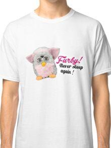 Furby never sleep again Classic T-Shirt