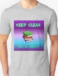 keep clear I'm a nerd T-Shirt