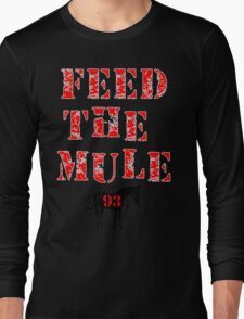 Feed The Mule -  For Dark Backgrounds Long Sleeve T-Shirt
