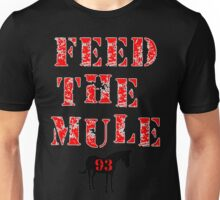 Feed The Mule -  For Dark Backgrounds Unisex T-Shirt