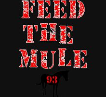 Feed The Mule -  For Dark Backgrounds T-Shirt
