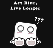 Act Blur, Live Longer (Dark) T-Shirt