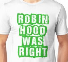 Robin Hood Was Right Unisex T-Shirt
