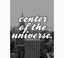New York City - Center of the Universe... Unisex T-Shirt