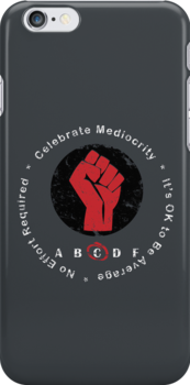 Celebrate Mediocrity  by fishbiscuit