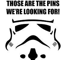 These Are The Pins You're Looking For Photographic Print