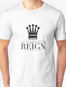 Let Freedom Reign  T-Shirt