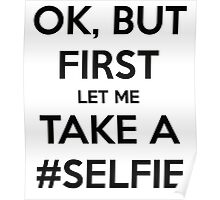 Ok But First Let Me Sake a Selfie tshirt,mug hoodie,phone case, tablet case, Duvets, Pouches, Laptop Skins & Sleeves Stickers ,Pillows & Totes, Poster