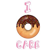 I Donut Care! Photographic Print