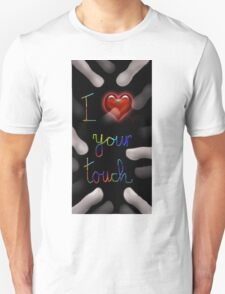 I love your touch T-Shirt