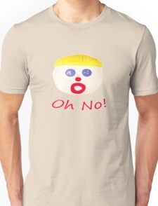 Mr Bill Oh No! Unisex T-Shirt