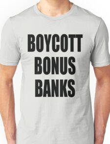 Boycott Bonus Banks T-Shirt