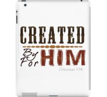 Created By Him For Him iPad Case/Skin