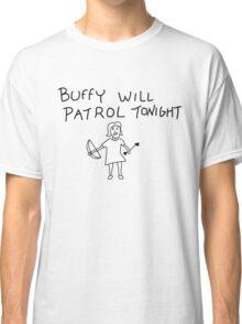Buffy Will Patrol Tonight Classic T-Shirt