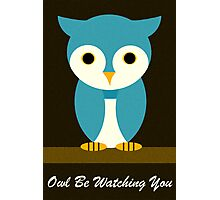 Owl Be Watching You Photographic Print