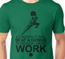 Rock Lee - A Dropout Will Beat A Genius Through Hard Work - Black Unisex T-Shirt