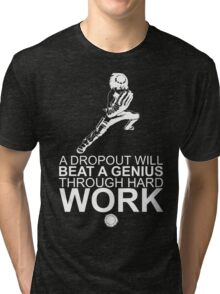Rock Lee - A Dropout Will Beat A Genius Through Hard Work - White Tri-blend T-Shirt