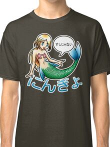 Not sushi, a mermaid Classic T-Shirt