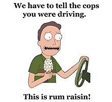 Rick and Morty-- Rum Raisin Photographic Print