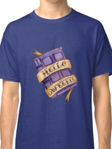 """Hello Sweetie"" Classic T-Shirt"
