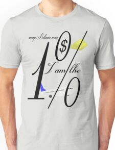 I am the 1% (average Billionaire version) T-Shirt