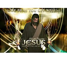 Jesus, We pray you get well! Photographic Print