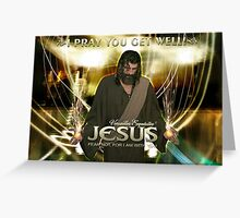 Jesus, I pray you get well! Greeting Card
