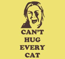 Can't Hug Every Cat by Raz Solo