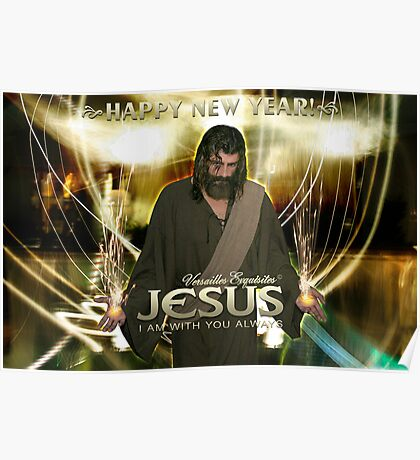 Jesus, Happy New Year! ( I am with you always) Poster