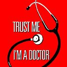 Trust me, I'm a Doctor by monsterplanet