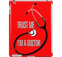 Trust me, I'm a Doctor iPad Case/Skin