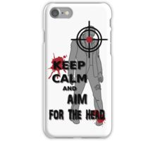 Keep Calm and Aim For the  Head iPhone Case/Skin