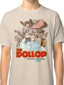 The Dollop - (T-Shirt) Classic T-Shirt